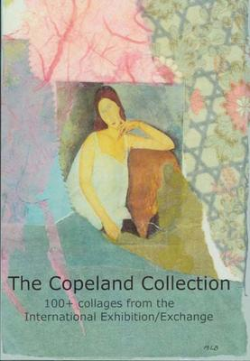 The Copeland Collection, 100+ collages from the International Exhibition/Exchange; Copeland, Dale; 2008; ARC2011-232