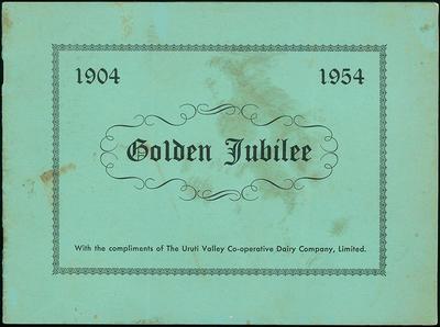 Uruti Valley Co-operative Dairy Company Golden Jubilee 1904-1954 [booklet]