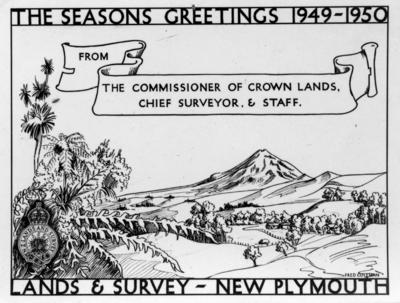 """""""The Seasons Greetings 1949-1950 from the Commissioner of Crown Lands, Chief Surveyor & Staff, Lands & Survey - New Plymouth""""; 1949-1950; ARC2008-065"""